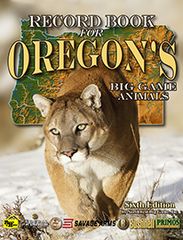 Record Book for Oregon's Big Game Animals, Sixth Edition
